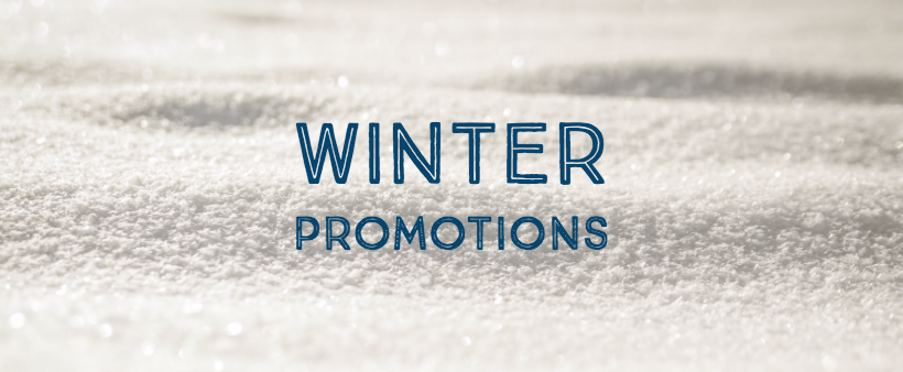 Save Big with our Winter Promotions